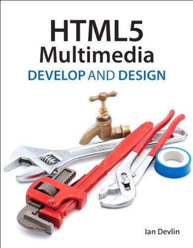 HTML5 Multimedia: Develop and Design - Ian Devlin