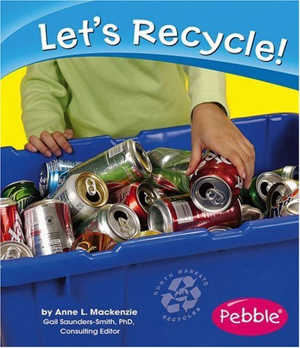 Let's Recycle! (Caring for the Earth) - Anne L. Mackenzie