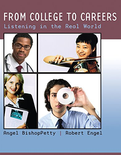 From College to Careers: Listening in the Real World - Angel Bishop Petty; Robert Engel