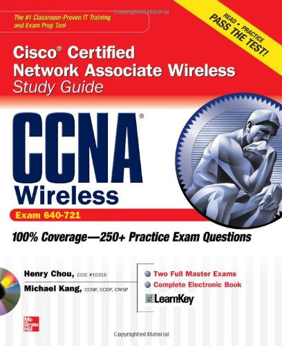 CCNA Cisco Certified Network Associate Wireless Study Guide (Exam 640-721) (Certification Press) - Henry Chou; Michael Kang