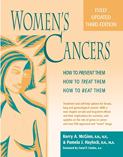 Women's Cancers: How to Prevent Them, How to Treat Them, How to Beat Them (Hunter House Cancer  &  Health Series) - Kerry Anne McGinn RN NP MSN; RN Pamela J. Haylock