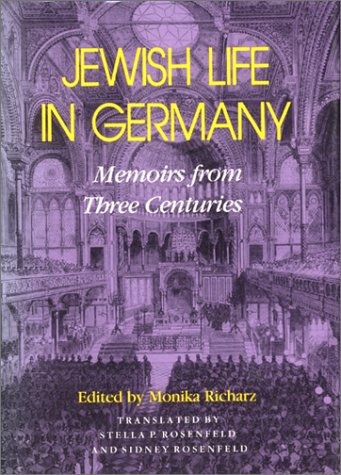 Jewish Life in Germany: Memoirs from Three Centuries (The Modern Jewish Experience) - Monika Richarz