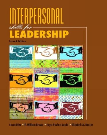 Interpersonal Skills for Leadership (2nd Edition) - Susan M. Fritz; Joyce Povlacs Lunde; William Brown; Elizabeth A. Banset