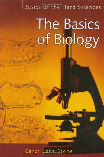 The Basics of Biology (Basics of the Hard Sciences) - Carol Leth Stone