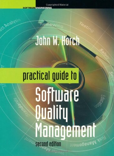 Practical Guide to  Software Quality Management (Artech House Computing Library) - John W. Horch