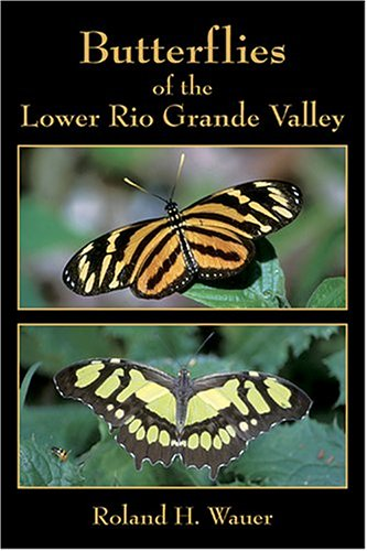 Butterflies of the Lower Rio Grande - Roland H. Wauer