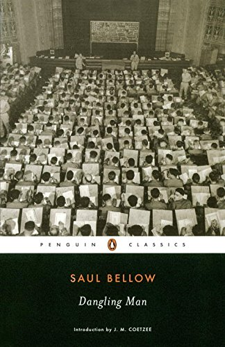 Dangling Man (Penguin Classics) - Saul Bellow