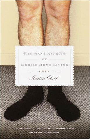The Many Aspects of Mobile Home Living: A Novel - Martin Clark