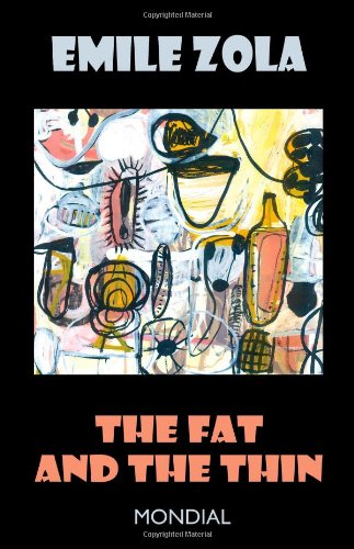 The Fat and the Thin (Rougon-Macquart) - ?mile Zola