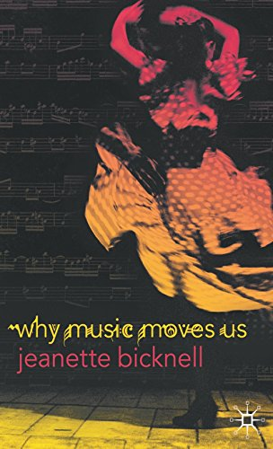 Why Music Moves Us - Jeanette Bicknell