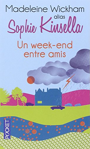 Un Week-End Entre Amis (French Edition) - Madeleine Wickham