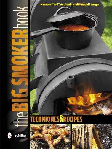 The Big Smoker Book: Techniques  &  Recipes - Karsten Aschenbrandt; Rudolf Jaeger