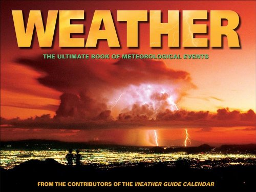 Weather: The Ultimate Book of Meteorological Events - Accord Publishing; Andrews McMeel Publishing LLC