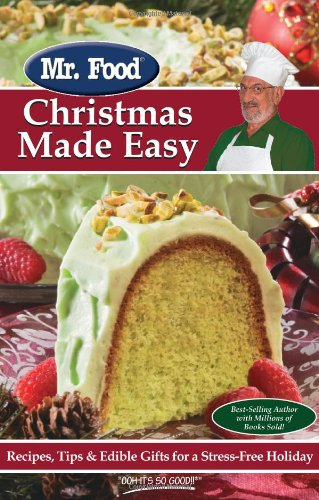Mr. Food Christmas Made Easy: Recipes, Tips  &  Edible Gifts for a Stress-Free Holiday - Mr. Food Test Kitchen