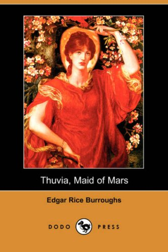 Thuvia, Maid of Mars (Dodo Press) - Edgar Rice Burroughs