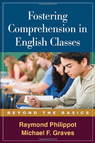 Fostering Comprehension in English Classes: Beyond the Basics (Solving Problems in the Teaching of Literacy) - Raymond Philippot PhD; Michael F. Graves PhD
