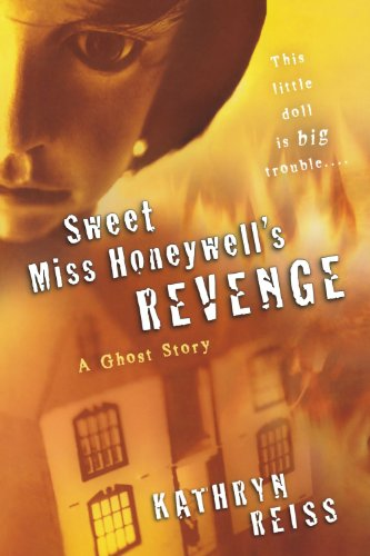 Sweet Miss Honeywell's Revenge: A Ghost Story - Kathryn Reiss
