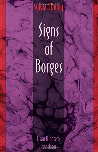 Signs of Borges (Post-Contemporary Interventions) - Sylvia Molloy