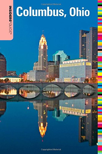 Insiders' Guider to Columbus, Ohio (Insiders' Guide Series) - Shawnie Kelley