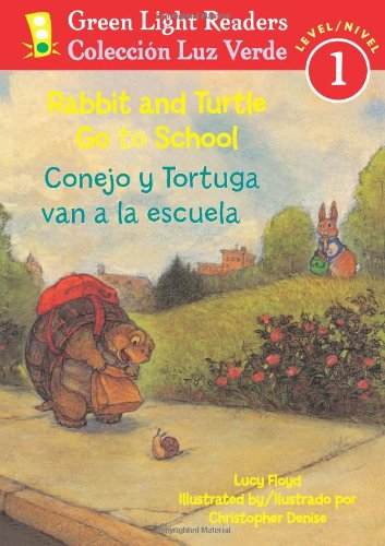 Rabbit and Turtle Go To School/Conejo y tortuga van a la escuela - Lucy Floyd