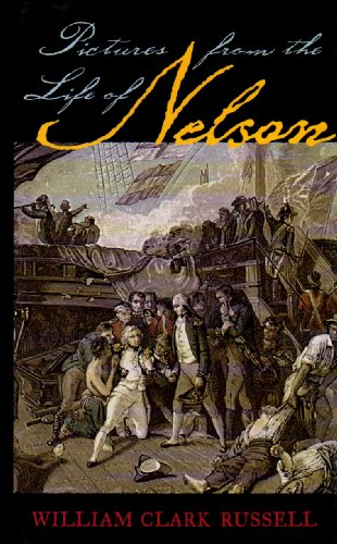 Pictures from the Life of Nelson - William Clark Russell