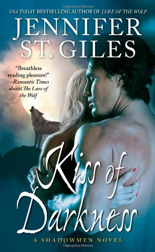 Kiss of Darkness (The Shadowmen, Book 3) - Jennifer St. Giles