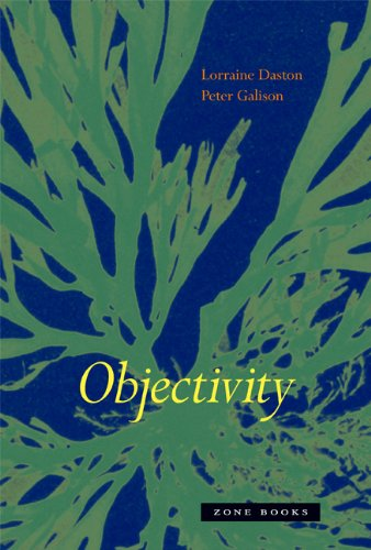 Objectivity - Lorraine J. Daston; Peter Galison