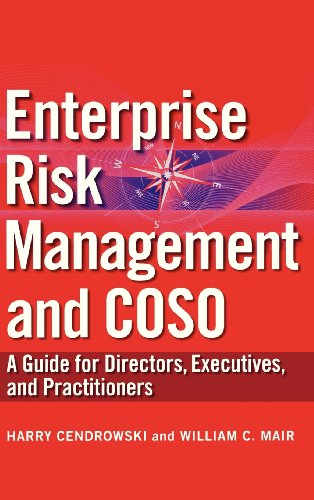 Enterprise Risk Management and COSO: A Guide for Directors, Executives and Practitioners - Harry Cendrowski; William C. Mair