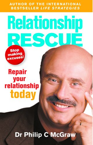 Relationship Rescue: Don't Make Excuses! Start Repairing Your Relationship Today - Phillip C. McGraw