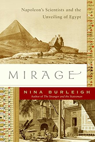 Mirage: Napoleon's Scientists and the Unveiling of Egypt - Nina Burleigh