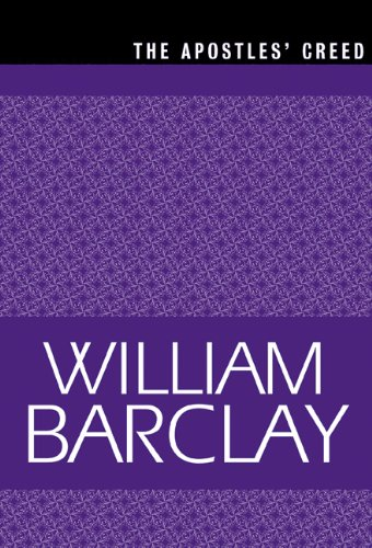 The Apostles' Creed (The William Barclay Library) - William Barclay