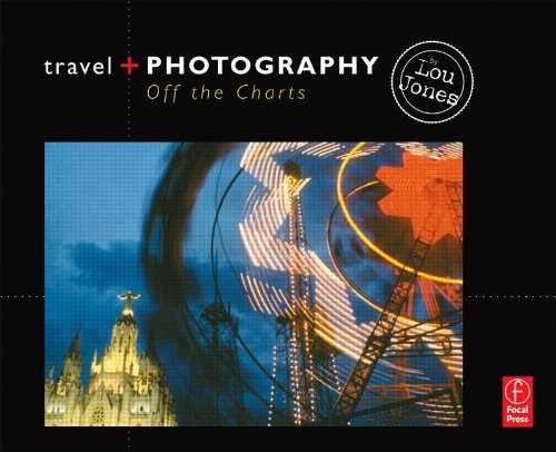 Travel and Photography: Off the Charts - Lou Jones