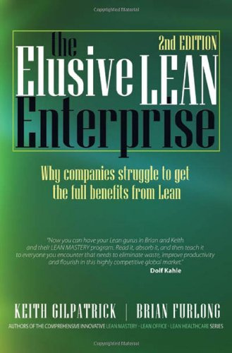 The Elusive Lean Enterprise - Keith Gilpatrick; Brian Furlong