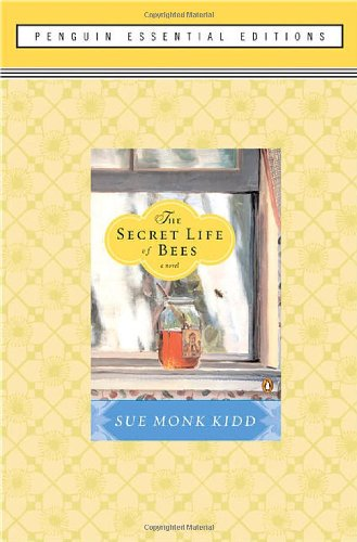 The Secret Life of Bees: (Penguin Essential Edition) - Sue Monk Kidd