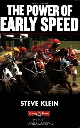 The Power of Early Speed (Elements of Handicapping) - Steve Klein