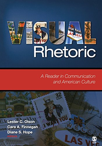 Visual Rhetoric: A Reader in Communication and American Culture - Lester C. Olson; Cara A. Finnegan; Diane S. Hope