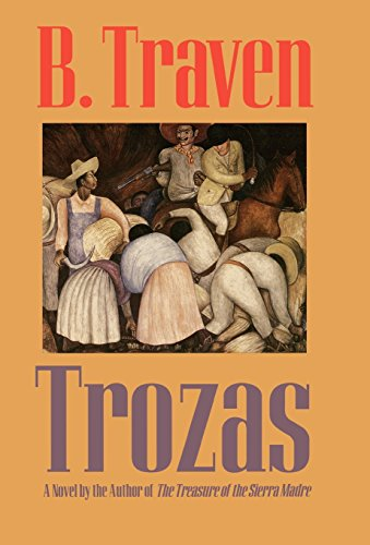 Trozas (Jungle Novels) - B. Traven