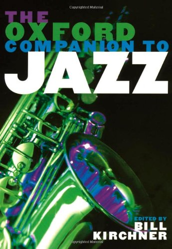 The Oxford Companion to Jazz (Oxford Companions) - Bill Kirchner