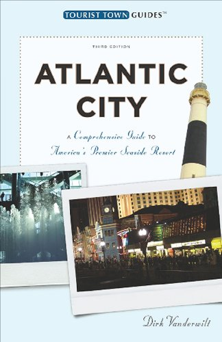 Atlantic City: A Guide to America's Queen of Resorts (Tourist Town Guides) - Dirk Vanderwilt