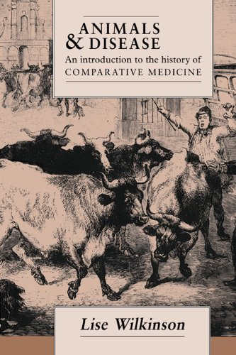 Animals and Disease: An Introduction to the History of Comparative Medicine - Lise Wilkinson