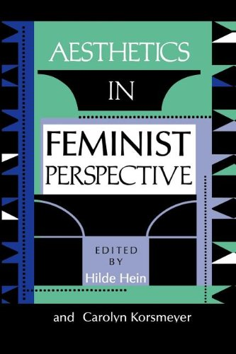 Aesthetics in Feminist Perspective (A Hypatia Book) - Hilde Hein; Carolyn Korsmeyer