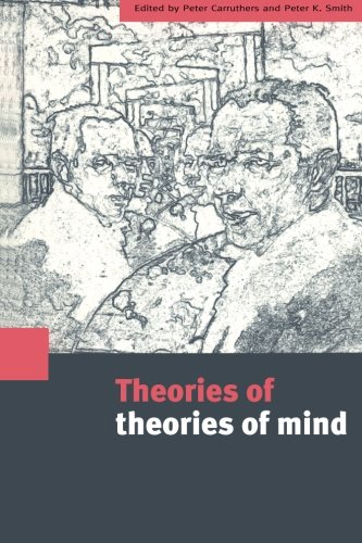 Theories of Theories of Mind - Peter Carruthers; Peter K. Smith