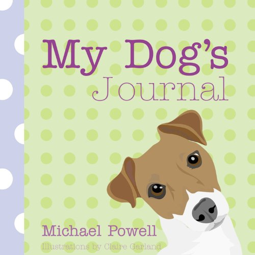 My Dog's Journal - Michael Powell