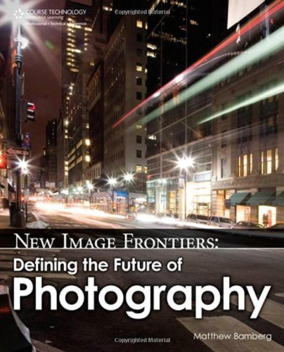New Image Frontiers: Defining the Future of Photography - Matthew Bamberg