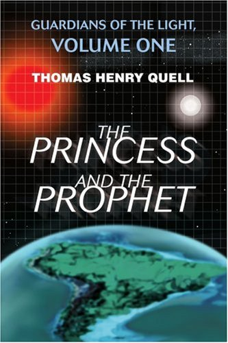 The Princess and the Prophet: Guardians of the Light, Volume One - Thomas Henry Quell