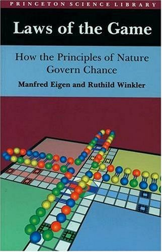Laws of the Game : How the Principles of Nature Govern Chance ( Princeton Science Library ) - Manfred Eigen; Ruthild Winkler