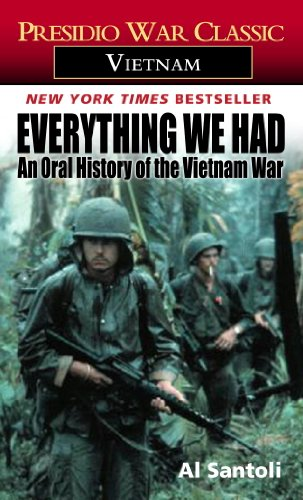 Everything We Had: An Oral History of the Vietnam War (Presidio War Classic. Vietnam) - Al Santoli