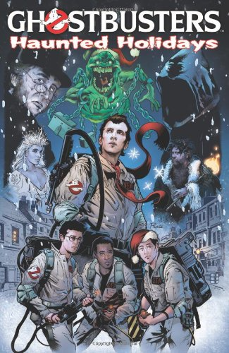 Ghostbusters: Haunted Holidays (Ghostbusters (IDW)) - Dara Naraghi; Keith Dallas; Jim Beard