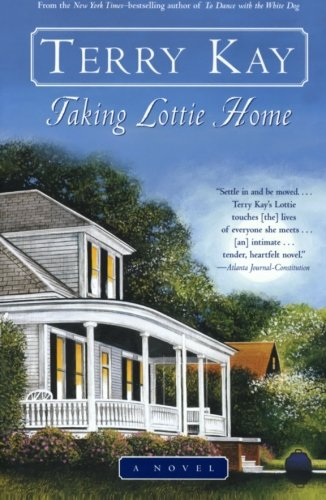 Taking Lottie Home: A Novel - Terry Kay