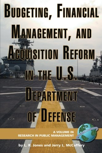 Budgeting, Financial Management, and Acquisition Reform in the U.S. Department of Defense (Research in Public Management) - Lawrence R. Jones